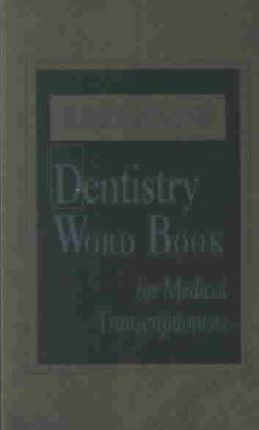 Dorland's Dentistry Wordbook for Medical Transcriptionists