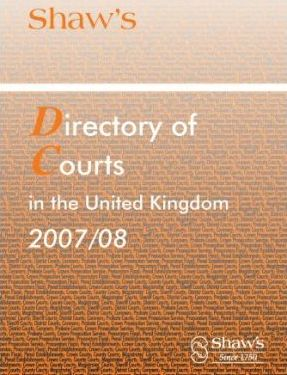 Shaw's Directory of Courts in the United Kingdom 2007/08