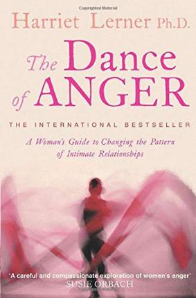 The Dance of Anger : A Woman's Guide to Changing the Pattern of Intimate Relationships