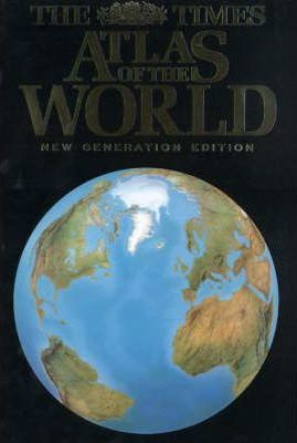 """Times"" Atlas of the World: New Generation Edition"