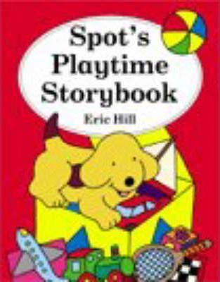 Spot's Playtime Story Book