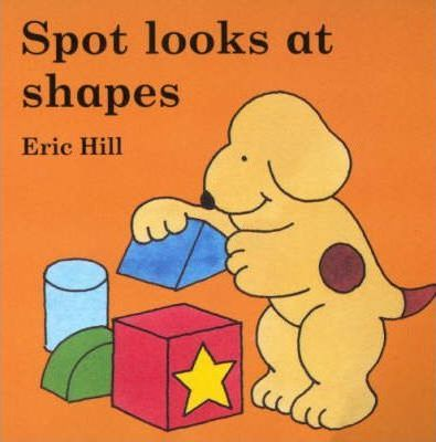 Little Spot Board Book: Spot Looks At Shapes (Coloured Cover)