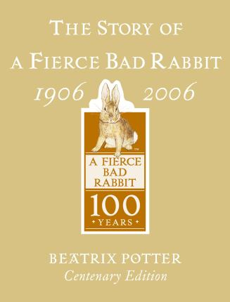 The Story of A Fierce Bad Rabbit Centenary Edition