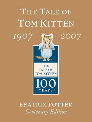 The Tale of Tom Kitten Gold Centenary Edition