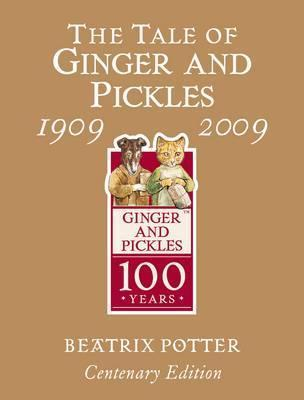 The Tale of Ginger & Pickles Gold Centenary Edition