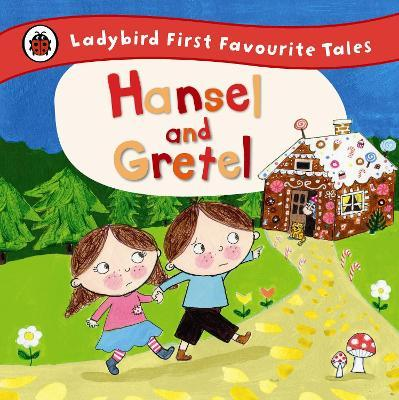 Hansel and Gretel: Ladybird First Favourite Tales Cover Image