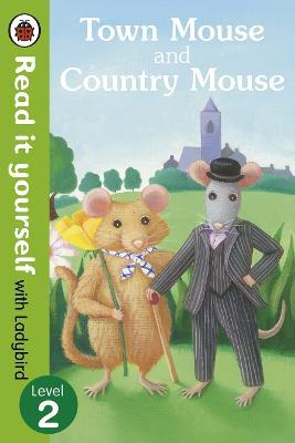 Town Mouse and Country Mouse - Read it Yourself with Ladybird