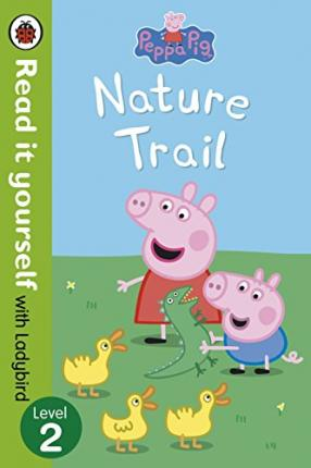 Peppa Pig Nature Trail Read It Yourself With Ladybird Ladybird