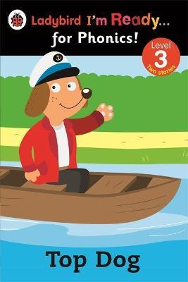 Top Dog: Ladybird I'm Ready for Phonics: Level 3