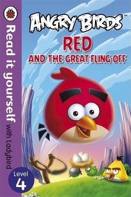 Angry Birds: Red and the Great Fling-off - Read it yourself with Ladybird