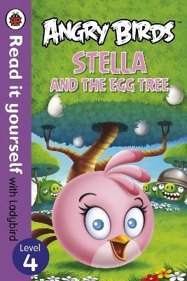 Angry birds stella and the egg tree read it yourself with angry birds stella and the egg tree read it yourself with ladybird solutioingenieria Choice Image