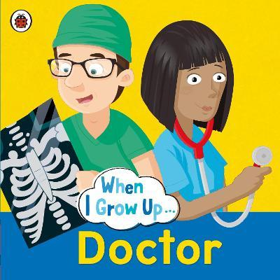 When I Grow Up: Doctor
