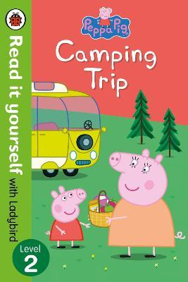 Peppa Pig: Camping Trip - Read it yourself with Ladybird : Level 2
