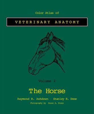 Color Atlas Veterinary Anatomy: The Horse Horse v. 2 : Stanley H ...