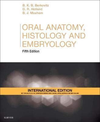 Oral Anatomy, Histology and Embryology International Edition : Barry ...