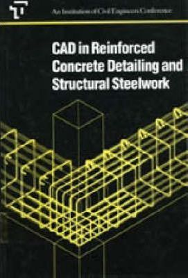 CAD in Reinforced Concrete Detailing and Structural Steelwork