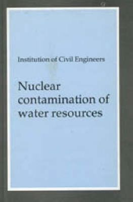 Nuclear Contamination of Water Resources