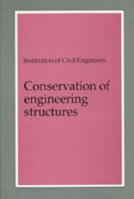 Conservation of Engineering Structures