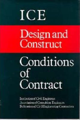 ICE Design and Construct Conditions of Contract (Reprinted 1997, 2000)