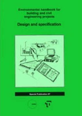 The Environmental Handbooks for Building and Civil Engineering: Vol 1. Design and Specification