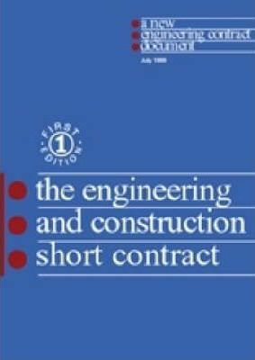 The New Engineering Contract: NEC: The Engineering and Construction Short Contract (ECSC)