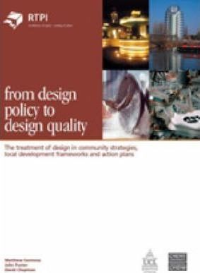 From Design Policy to Design Quality: The Treatment of Design in Community Strategies, Local Development Frameworks and Action plans