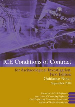 ICE Conditions of Contract for Archaeological Investigation: Guidance Notes