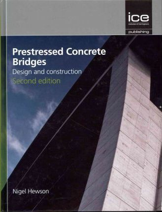 Prestressed Concrete Bridges : Nigel Hewson : 9780727741134