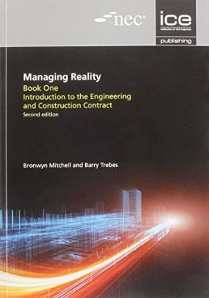 Managing Reality, Book 1: Introduction to the Engineering and Construction Contract