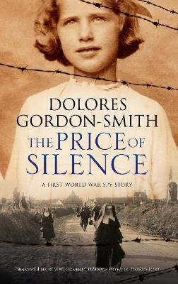 The Price of Silence: A First World War Espionage Thriller 2017