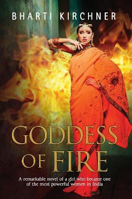 Goddess of Fire : A Historical Novel Set in 17th Century India
