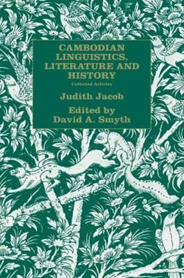 Cambodian Linguistics, Literature and History  Collected Articles