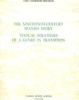The Nineteenth-Century Spanish Story  Textual Strategies of a Genre in Transition