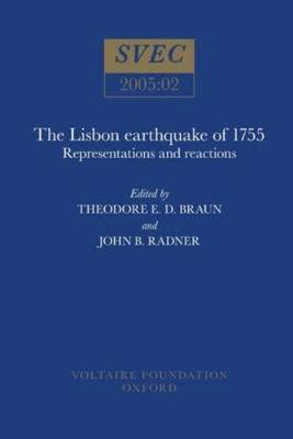 The Lisbon Earthquake of 1755 : Representations and Reactions