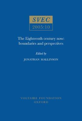 The Eighteenth Century Now : Boundaries and Perspectives
