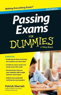Passing Exams for Dummies, Second Edition