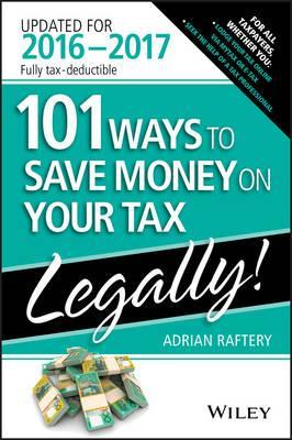 101 Ways To Save Money On Your Tax - Legally 2016-2017