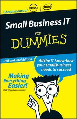 Getting Started in Small Business It for Dummies