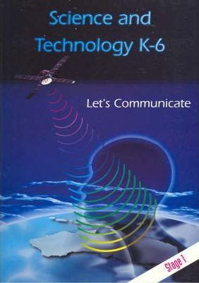 T/Kit Science & Technology (Years K - 6) Stage 1: Let's Communicate - Using Senses, Signals and Symbols to Communicate