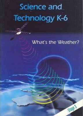 T/Kit Science & Technology (Years K - 6) Stage 3: What's the Weather?