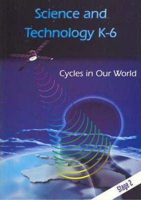 T/Kit Science & Technology (Years K - 6) Stage 2: Cycles in Our World