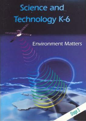 T/Kit Science & Technology (Years K - 6) Stage 3: Environment Matters