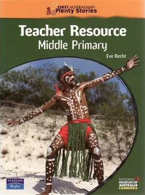 First Australians Middle Primary Teacher Resource