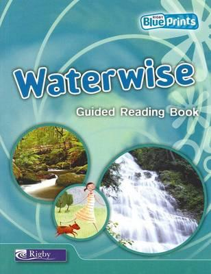 Blueprints Upper Primary A Unit 1: Waterwise Guided Reading Book