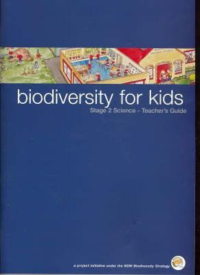 Biodiversity for Kids: Stage 2 Science-teacher's Kit
