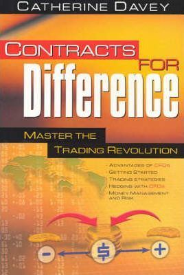 Contracts for Difference - Master the Trading Revolution