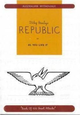 Dicky Hanly's Republic, or, As You Like it