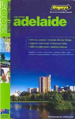 Gregory's Adelaide Street Directory 2005