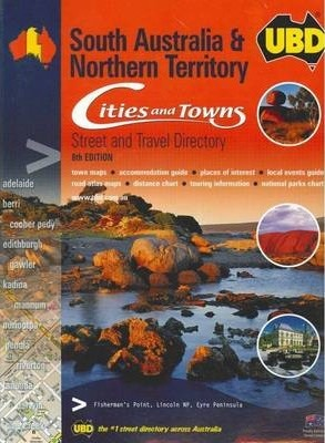 South Australia and Northern Territory Cities and Towns Street and Travel Directory