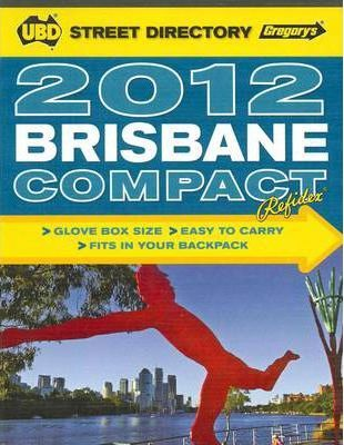 UBD Gregory's Compact Brisbane Street Directory 2012